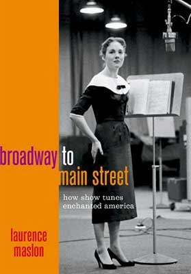 From Broadway to Main Street: How Show Tunes Enchanted America